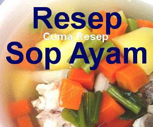 Resep Sop Ayam Sederhana Segar dan Sehat