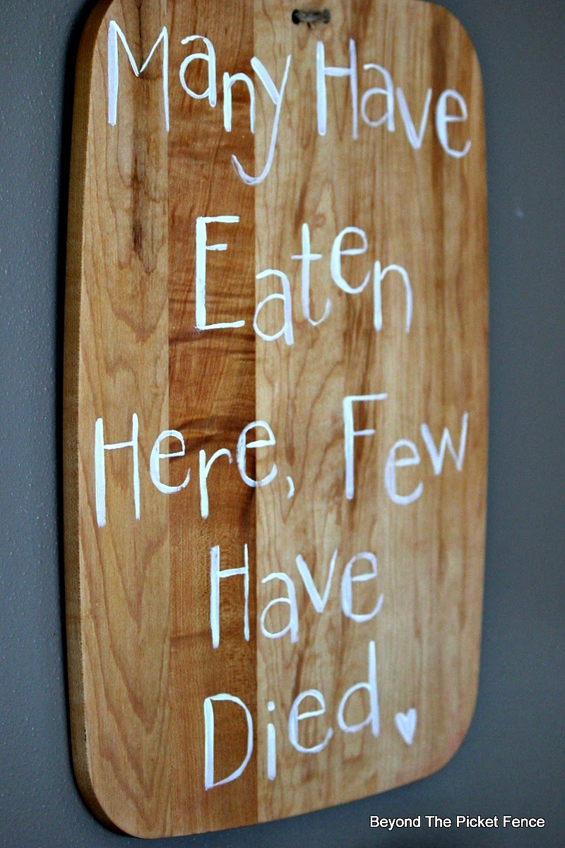 Cutting Board  http://bec4-beyondthepicketfence.blogspot.com/2015/01/simple-cutting-board-with-sense-of-humor.html