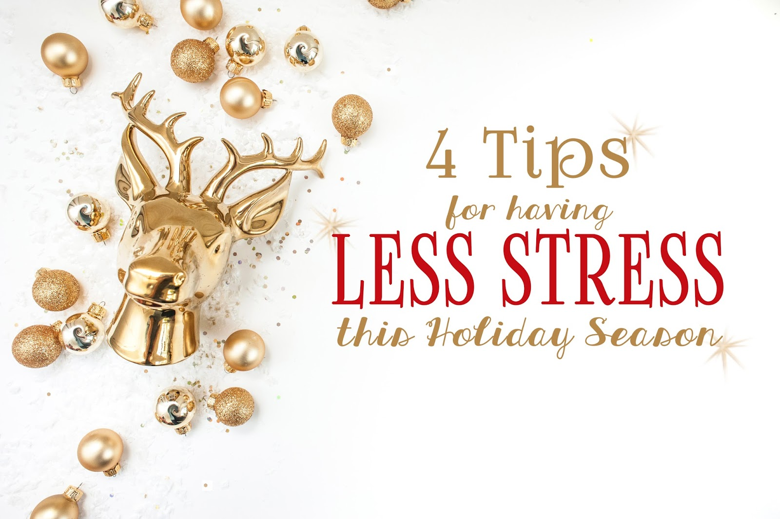 4 Tips for having Less Stress this holiday season