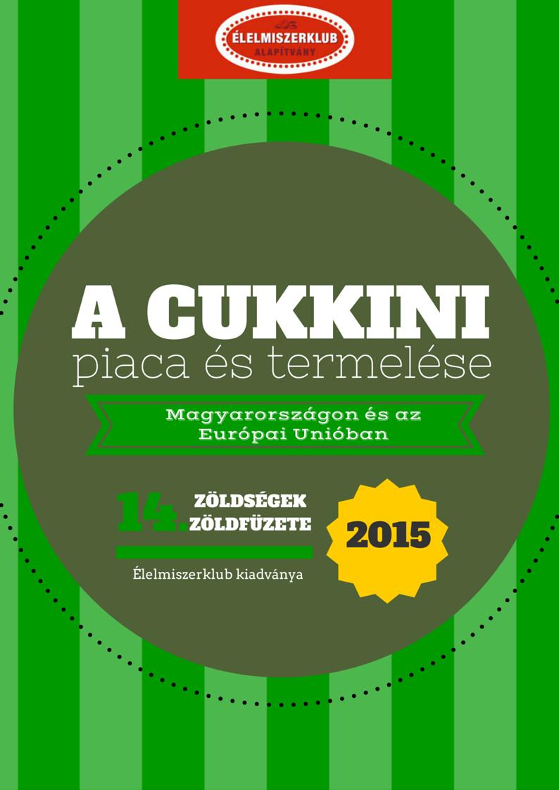 ÉK 14. A cukkini piaca és termelése 2015