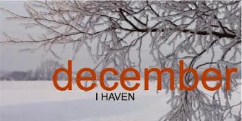 DECEMBER I HAVEN