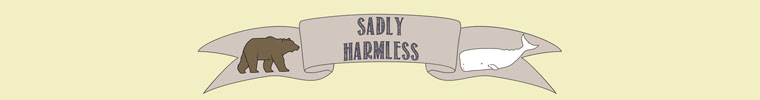 sadly harmless