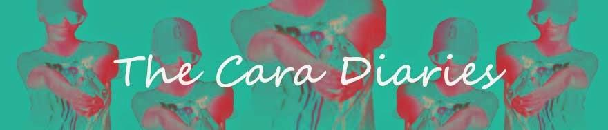 The Cara Diaries