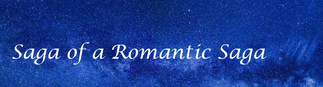 Saga of a Romantic Saga