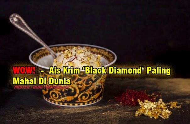 WOW Ais Krim Berharga Black Diamond Paling Mahal Di Dunia