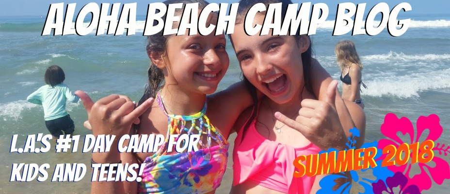 Los Angeles Summer Camp | Aloha Beach Camp Blog