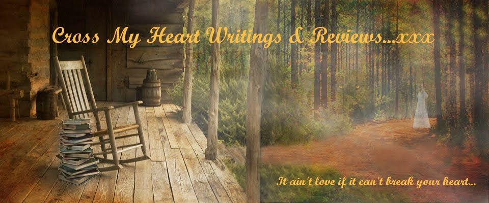 Cross My Heart Writings & Reviews...xxx