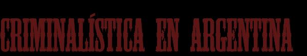 Criminalística en Argentina