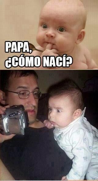 Papá, ¿cómo nací?