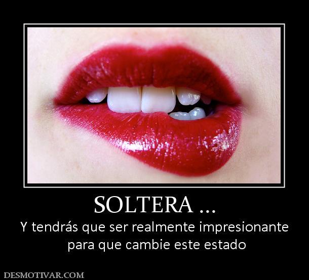 FRASES, PENSAMIENTOS, REFLEXIONES... (4) 20051_soltera_