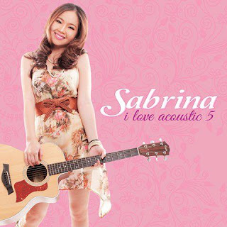 Download Full Album VII Sabrina -  I Love Acoustic 5 (2013)