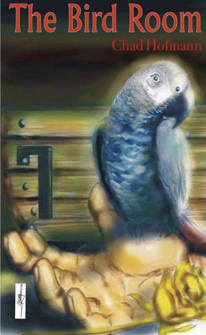 The Bird Room (Chad Hofmann)