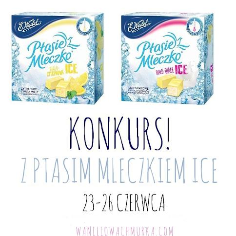 Konkurs z Ptasim Mleczkiem ICE od Wedla