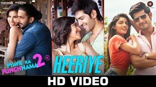 Heeriye – Official Video _ Pyaar Ka Punchnama 2 _ Mohit Chauhan _ Hitesh Sonik