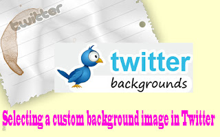facebook tips,facebook tips and tricks,twitter tips,twitter tips and tricks,Selecting a custom background image in Twitter
