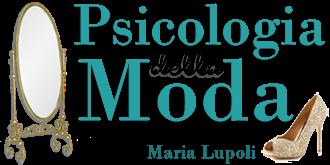 Psicologia della Moda - A cura della dott.ssa Maria Lupoli