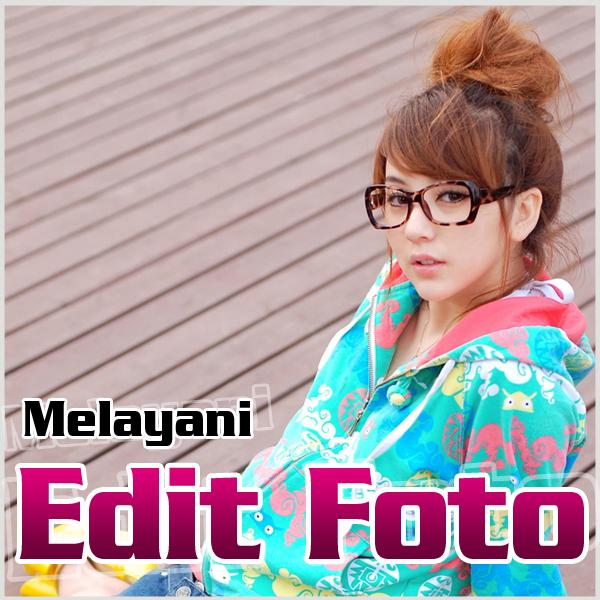 ... Edit Foto dan bisa Anda abadikan foto tersebut sepanjang masa