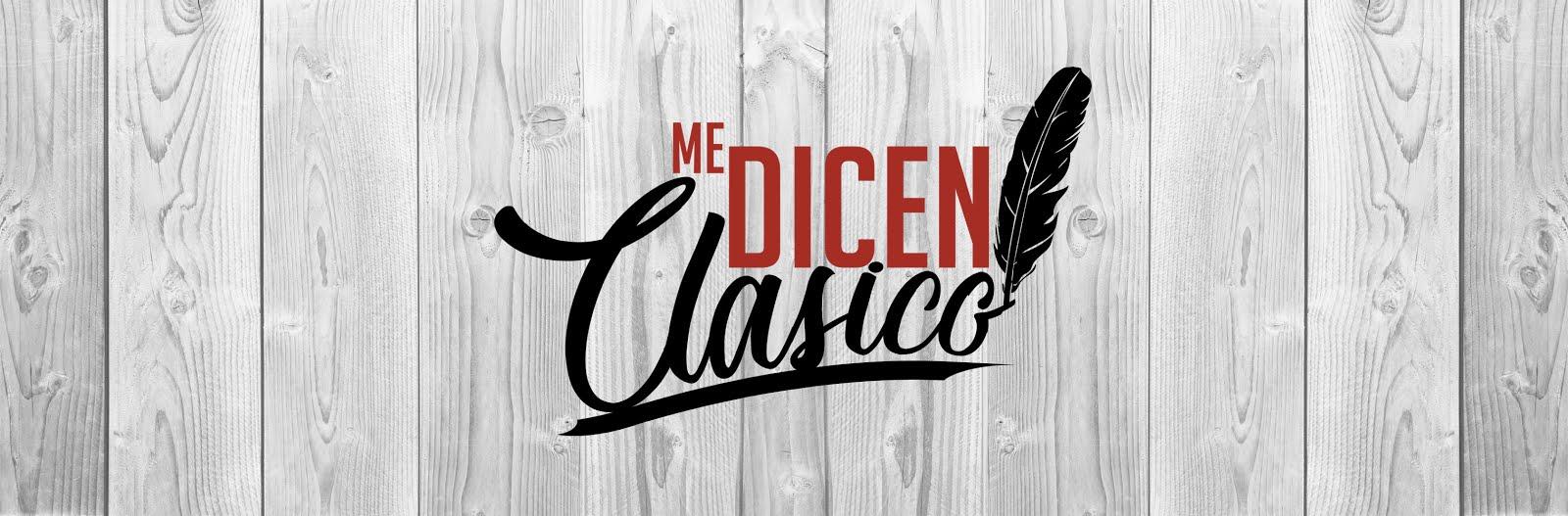 ME DICEN CLÁSICO