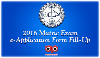 BSE Odisha: Matric/HSC Exam 2015 e-Application Form Fill-up To Start from October 1st Week online form fillup, matric 10th exam