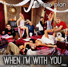 Lyrics Simple Plan - When I'm With You