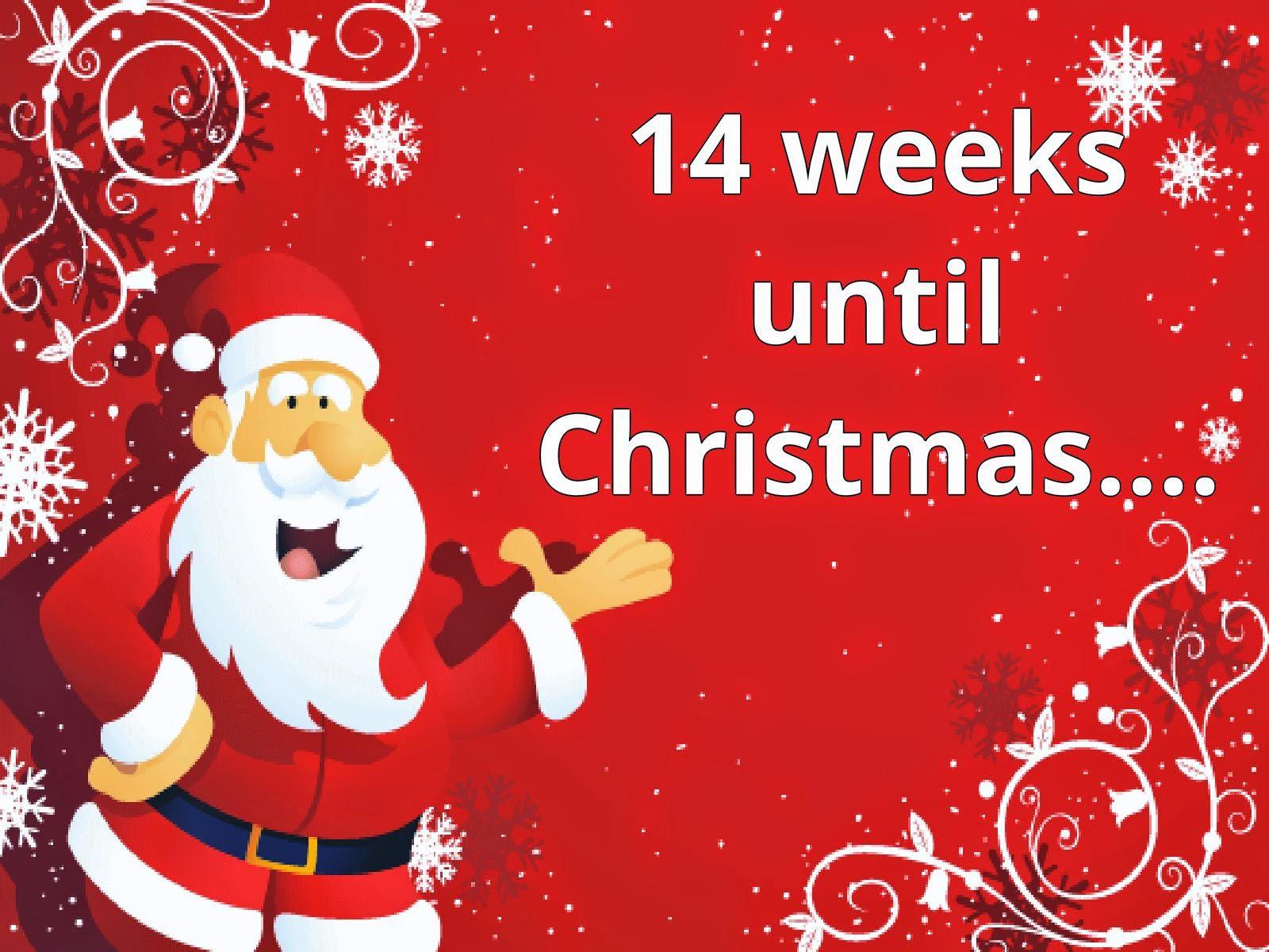 14 weeks til christmas