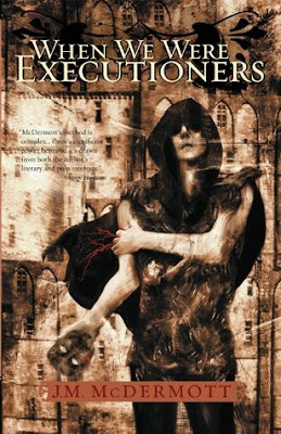 Book cover of When We Were Executioners by J.M. McDermott