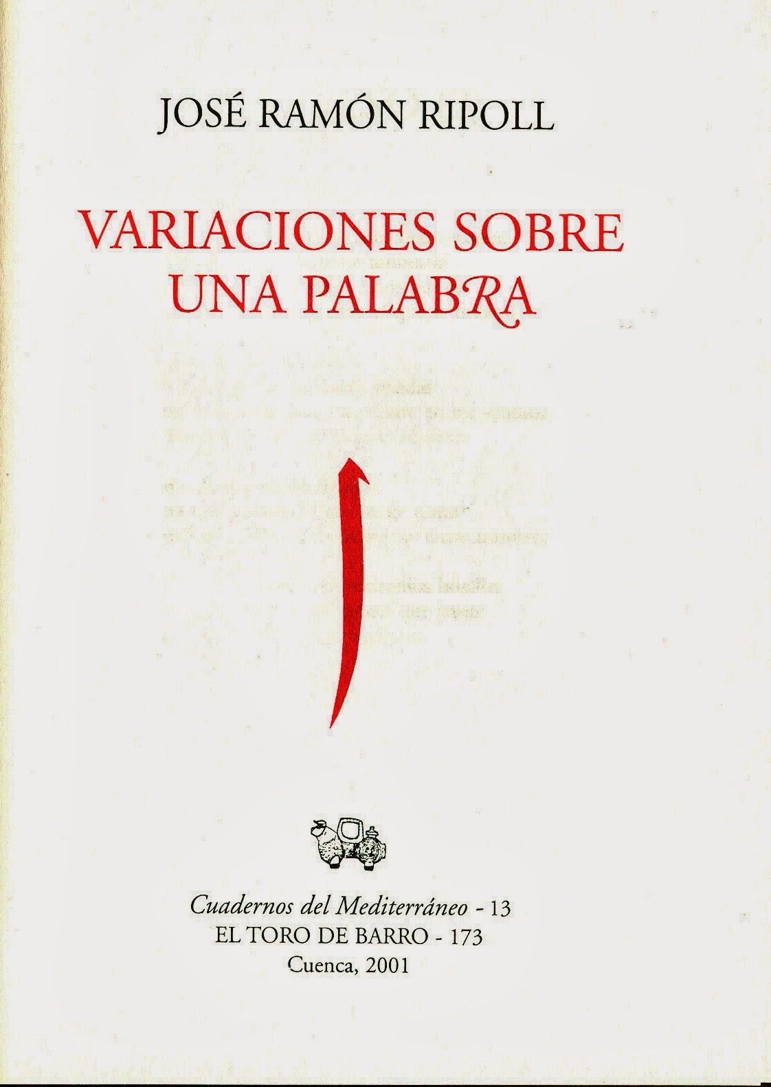 "José Ramón Ripoll, ""Variaciones sobre una palabra"", El toro de barro, Tarancón de  2001"