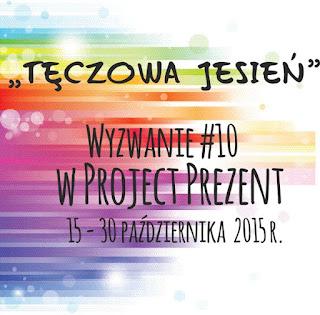 http://projectprezent.blogspot.com/2015/10/teczowa-jesien-wyzwanie-10.html