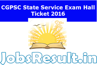 CGPSC State Service Exam Hall Ticket 2016