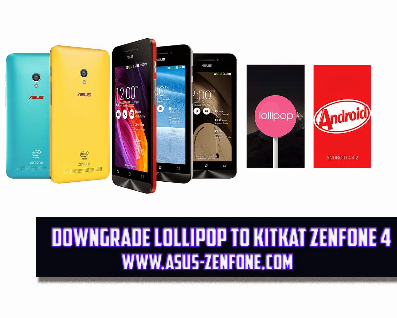 Today ASUS Zenfone Blog will show you How to Downgrade ASUS Zenfone 4 ...