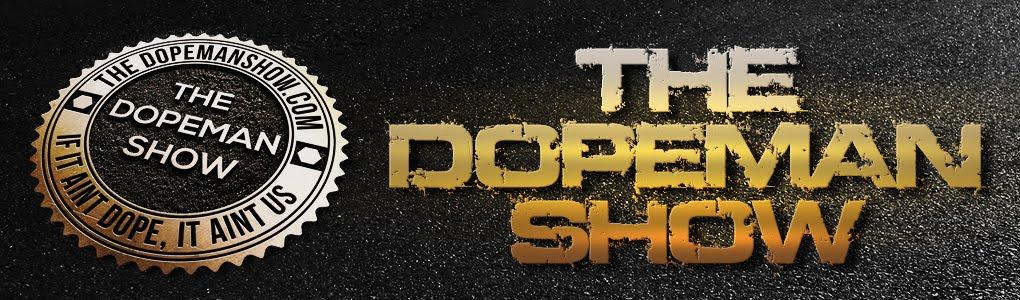 THE DOPEMAN SHOW