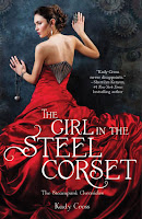 Steampunk Book Review The Girl in the Steel Corset Kady Cross