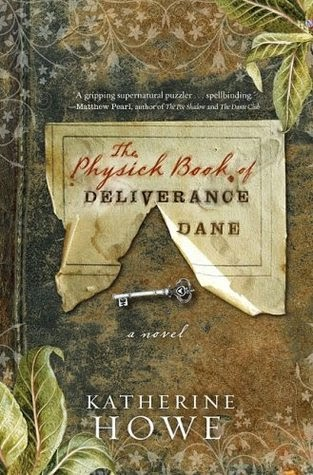 https://www.goodreads.com/book/show/4836308-the-physick-book-of-deliverance-dane