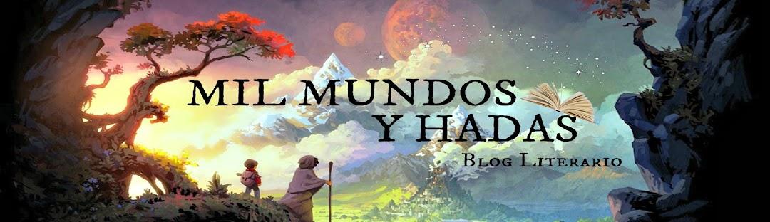 Mil mundos y hadas - Blog literario
