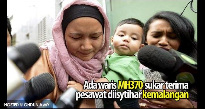 Ada waris yang sukar terima pesawat MH370 diisytihar kemalangan