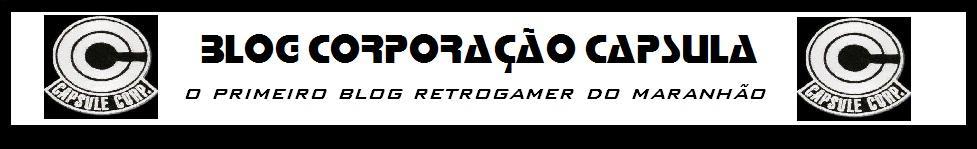 Blog Corporação Capsula - Ano V - O refúgio do retrogamer.