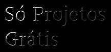 Só Projetos Grátis