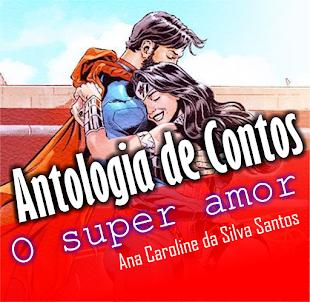 O super amor (ANTOLOGIA DE CONTOS)