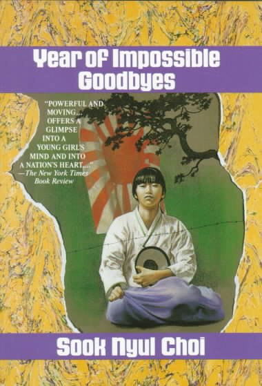 sook choi s year of impossible goodbyes The year of impossible goodbyes by sook nyul choi (ages 8-12) so far from   sondok: princess of the moon and stars by sheri holman (ages 9-12) a step.