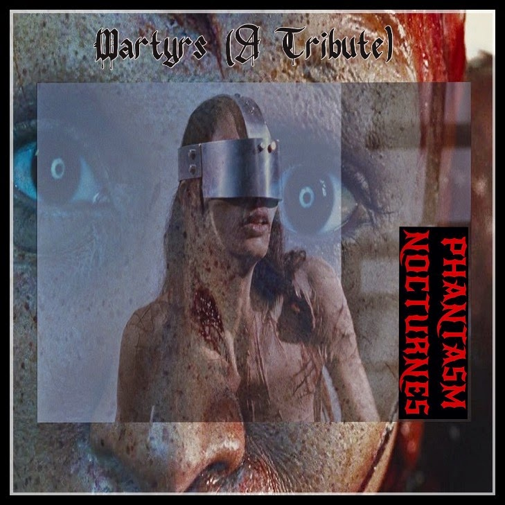 Martyrs (A Tribute) - PHANTASM NOCTURNES