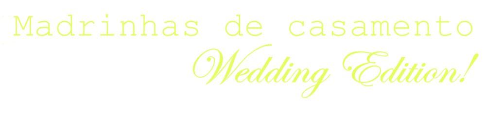 Madrinhas Wedding