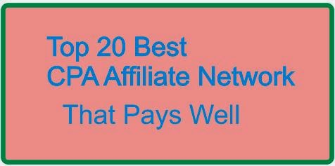 Top 20 Best Cost Per Action (CPA) Affiliate Networks That Pays Well
