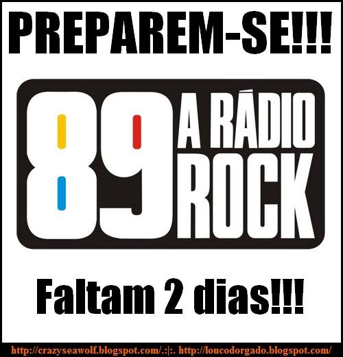 Faltam 2 dias para a volta da 89FM, a verdadeira rádio rock!