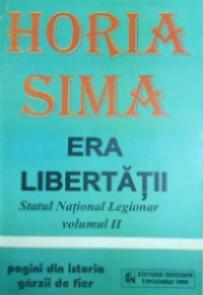 Era libertăţii: statul naţional-legionar vol. 2