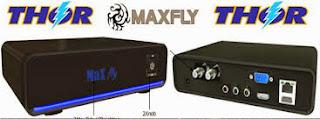 MAXFLY THOR 4D4 NOVA ATUALIZAÇÃO - 26/12/2013