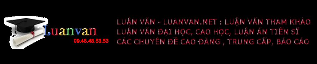 LUẬN VĂN TÔT NGHIỆP, LUAN VAN, LUẬN VĂN THẠC SĨ THAM KHẢO