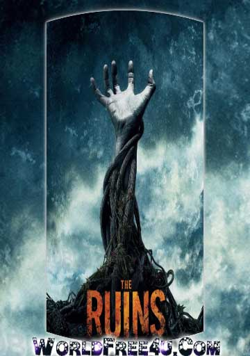 Poster Of The Ruins (2008) In Hindi English Dual Audio 300MB Compressed Small Size Pc Movie Free Download Only At worldfree4u.com