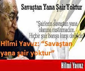 "Hilmi Yavuz ""Savaştan yana şair yoktur"""