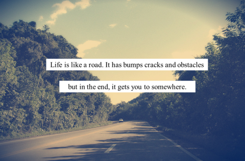 Road quotes about life quotesgram