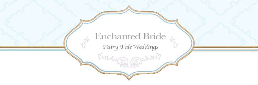 Enchanted Bride: Fairy Tale Weddings